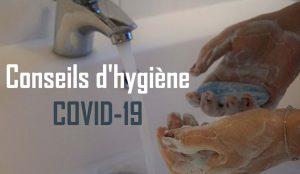 Conseils d'hygiène cruciaux pour traverser la crise COVID-19