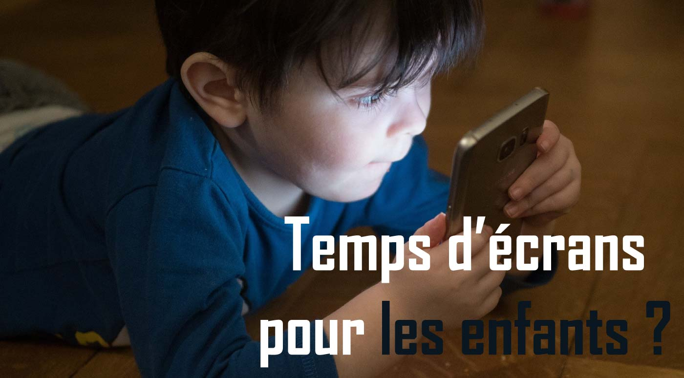 Trop de temps d'écran est-il mauvais pour les enfants?